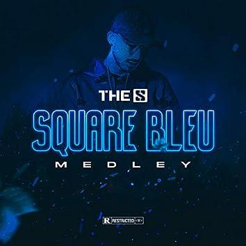 Square bleu (Medley)