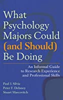What Psychology Majors Could and Should Be Doing: An Informal Guide to Research Experience and Professional Skills