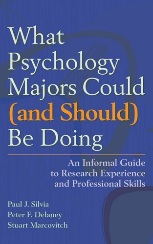 What Psychology Majors Could and Should Be Doing: An Informal Guide to Research Experience and Profe