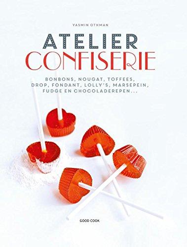 Atelier Confiserie: bonbons, nougat, toffees, drop, fondant, lolly's, marsepein, fudge en chocoladerepen...