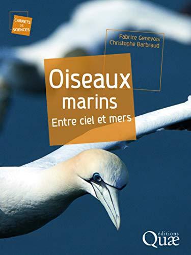 Oiseaux marins: Entre ciel et mers.