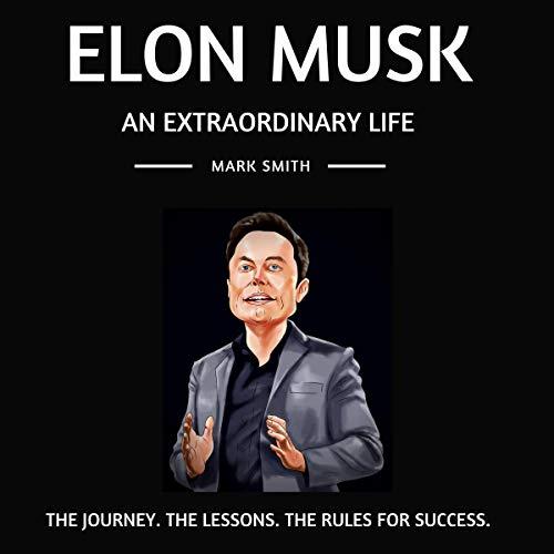 Elon Musk: An Extraordinary Life cover art