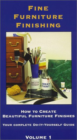 Fine Furniture Finishing, Volume 1 [VHS]