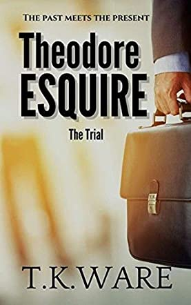 Theodore Esquire: The Trial