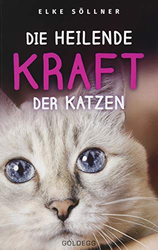 Die heilende Kraft der Katzen: Die Hauskatze als Spiegel zur eigenen Seele. Katzen verstehen und von ihnen lernen mit Tierpsychologin Elke Söllner. Erfahren Sie alles über das Krafttier Katze!