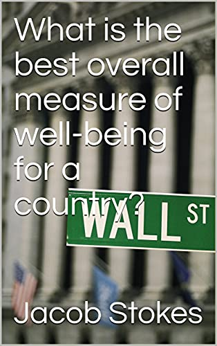 What is the best overall measure of well-being for a country? (English Edition)