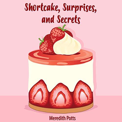 Shortcake, Surprises, and Secrets cover art