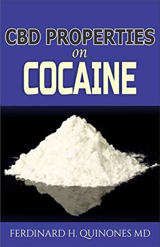 CBD PROPERTIES ON COCAINE: Everything You Need To Know About the Properties of CBD On Cocaine