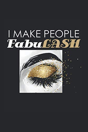 People: I Make People Fabulous Eyelashes Make up Artist Notizbuch DIN A5 120 Seiten für Notizen Zeichnungen Formeln | Organizer Schreibheft Planer Tagebuch