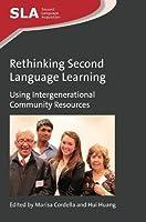Rethinking Second Language Learning: Using Intergenerational Community Resources (Second Language Acquisition)