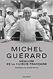 Michel Guérard - Mémoire de la cuisine française - Entretiens avec Benoît Peeters