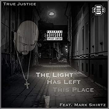 The Light Has Left This Place (feat. Mark Shirtz)