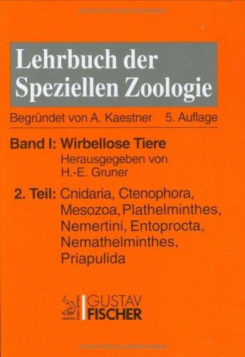 Kaestner - Lehrbuch der speziellen Zoologie I/2: Band I: Wirbellose Tiere. Teil 2: Cnidaria, Ctenophora, Mesozoa, Plathelminthes, Nemertini, Entoprocta, Nemathelminthes, Priapulida