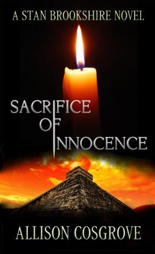 Book: Sacrifice Of Innocence (A Stan Brookshire Novel Book 1) by Allison Cosgrove