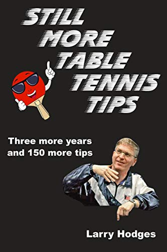 Compare Textbook Prices for Still More Table Tennis Tips  ISBN 9798646596315 by Hodges, Larry
