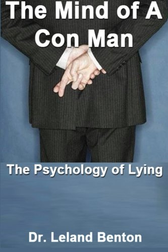 The Mind of a Con Man: The Psychology of Lying