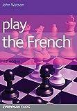 Play The French (cadogan Chess Books)-Watson, John