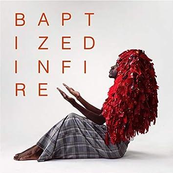 Baptized in Fire