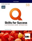 Q: Skills for Success: Level 5: Listening and Speaking Split Student Book B with iQ Online Practice