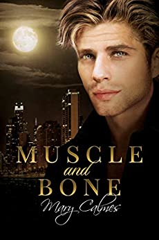Muscle and Bone by [Mary  Calmes]