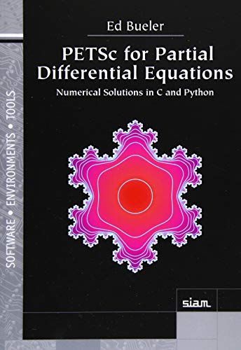 Compare Textbook Prices for PETSc for Partial Differential Equations: Numerical Solutions in C and Python  ISBN 9781611976304 by Ed Bueler