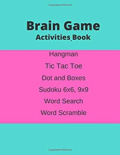 Brain Game Activities Book Hangman Tic Tac Toe Dot and Boxes Sudoku 6x6 9x9 Word Search Word Scramble: Sudoku Puzzles Activities Book for nurse (Mixed Game)