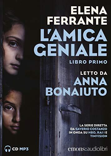 L'amica geniale letto da Anna Bonaiuto. Audiolibro. CD Audio formato MP3 (Vol. 1)