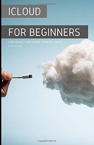 iCloud for Beginners: A Ridiculously Simple Guide to Online Storage