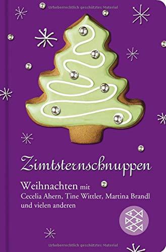 Zimtsternschnuppen: Weihnachten mit Cecelia Ahern, Tine Wittler, Martina Brandl und vielen anderen (Fischer Taschenbibliothek)
