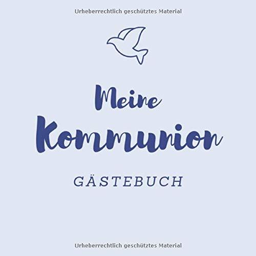 Meine Kommunion Gästebuch: Kommunion Gästebuch zur Erstkommunion| 21 cm x21 cm | 120 Seiten | Kommunionsgeschenk