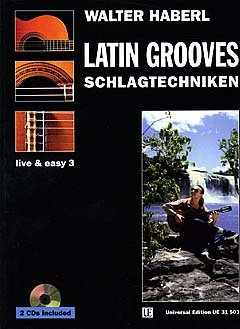 LATIN GROOVES - SCHLAGTECHNIKEN - arrangiert für Gitarre - mit 2 CD´s [Noten / Sheetmusic] Komponist: HABERL WALTER