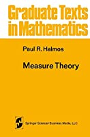 Measure Theory (Graduate Texts in Mathematics, 18)