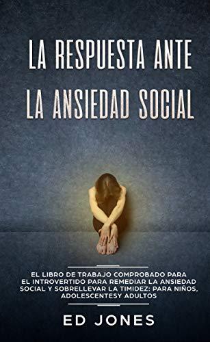 La Respuesta ante la Ansiedad Social: El libro de trabajo ...