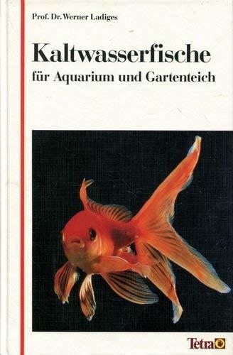 Kaltwasserfische in Aquarium und Gartenteich