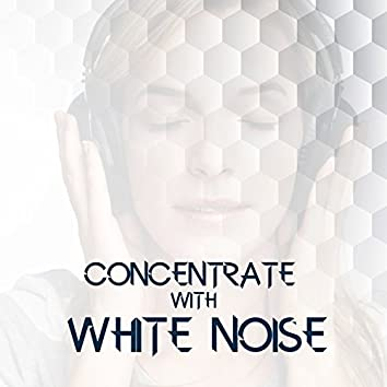 Concentrate with White Noise