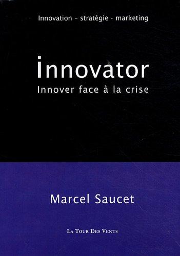Innovator : Innover (et gagner) face à la crise