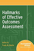 Hallmarks of Effective Outcomes Assessment: Assessment Update Collections (Assessment Update Special Collections)