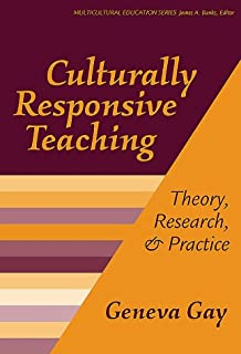 Culturally Responsive Teaching : Theory, Research, and Practice (Multicultural Education Series, No. 8)