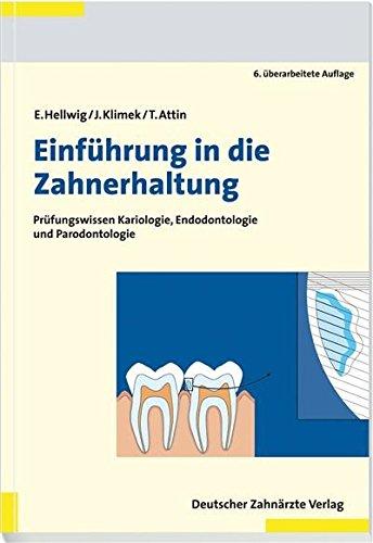 Einführung in die Zahnerhaltung: Prüfungswissen Kariologie, Endodontologie und Paradontologie