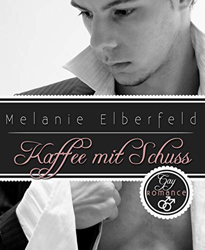 Kaffee mit Schuss: Gay Romance Bonus-Story