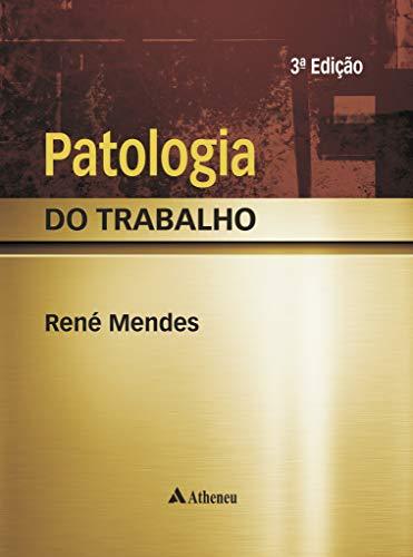 Patologia do Trabalho. 2 Volumes