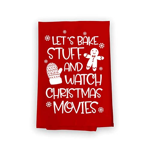 Honey Dew Gifts Funny Kitchen Towels, Let's Bake Stuff and Watch Christmas Movies Flour Sack Towel, 27 inch by 27 inch, Multi-Purpose Towel, Christmas Decor