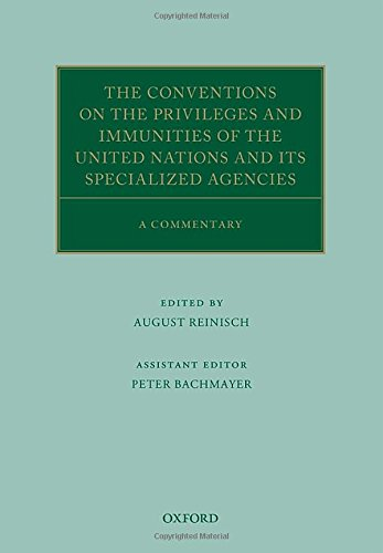 Reinisch, A: Conventions on the Privileges and Immunities of (Oxford Commentaries on International Law)