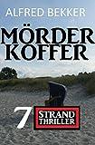 Mörderkoffer: 7 Strand Krimis