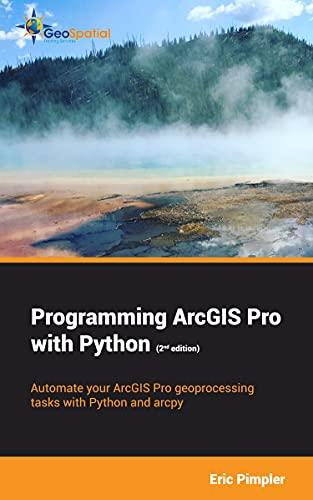 Programming ArcGIS Pro with Python (2nd Edition) (English Edition)