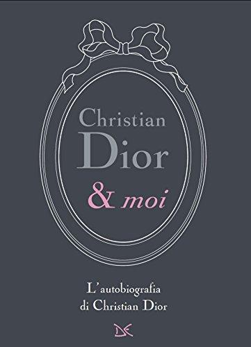 Christian Dior & moi: L'autobiografia di Christian Dior