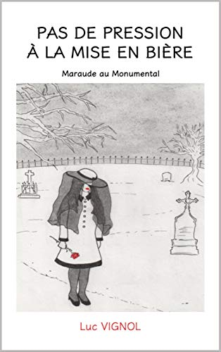 Pas de pression à la mise en bière: Maraude au Monumental (Calle et Lescop t. 2) (French Edition)