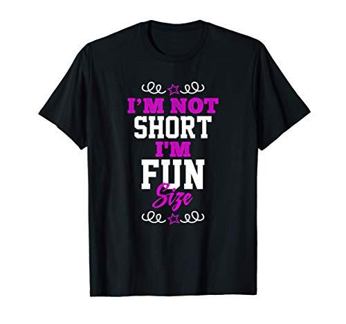 I am not Short I'm Fun Size - Funny T-Shirt
