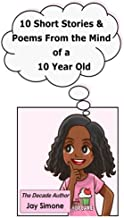 10 Short Stories & Poems from the Mind of a 10 Year Old