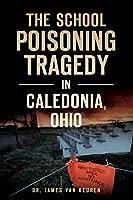 The School Poisoning Tragedy in Caledonia, Ohio